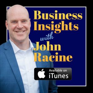 Business Insight With John Racine